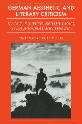German Aesthetic and Literary Criticism: Kant, Fichte, Schelling, Schopenhauer, Hegel