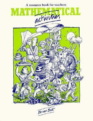 Mathematical Activities: A Resource Book for Teachers - Brian Bolt - Paperback
