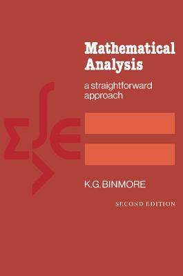 Mathematical Analysis: A Straightforward Approach