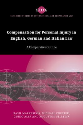 Compensation for Personal Injury in English, German and Italian Law: A Comparative Outline (Cambridge Studies in International and Comparative Law)