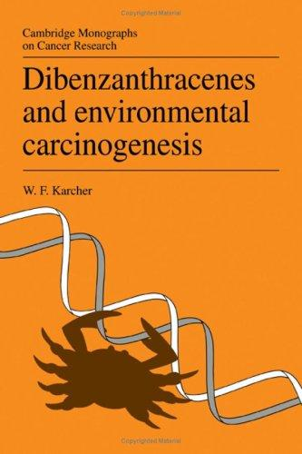 Dibenzanthracenes and Environmental Carcinogenesis (Cambridge Monographs on Cancer Research)