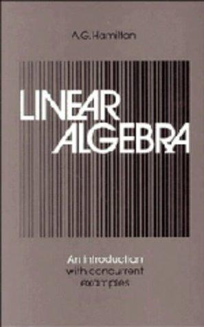 Linear Algebra: Volume 2: An Introduction with Concurrent Examples