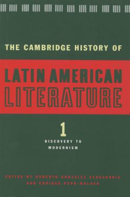 Cambridge History of Latin American Literature Discovery to Modernism
