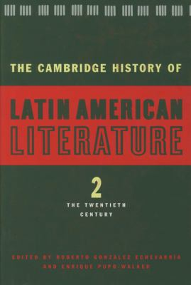 Cambridge History of Latin American Literature The Twentieth Century