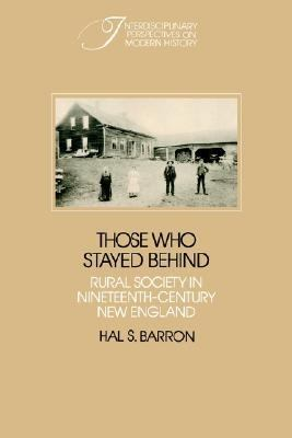 Those Who Stayed Behind Rural Society in Nineteenth-Century New England