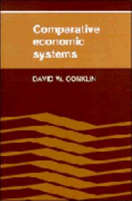 Comparative Economic Systems Objectives, Decision Modes, and the Process of Choice