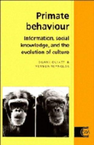 Primate Behaviour: Information, Social Knowledge, and the Evolution of Culture (Cambridge Studies in Biological and Evolutionary Anthropology)