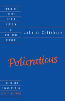 John of Salisbury Policraticus of the Frivolities of Courtiers and the Footprints of Philosophers