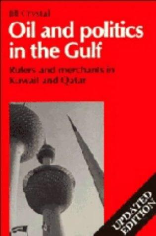 Oil and Politics in the Gulf: Rulers and Merchants in Kuwait and Qatar (Cambridge Middle East Library)