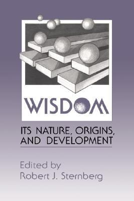 Wisdom Its Nature, Origins, and Development