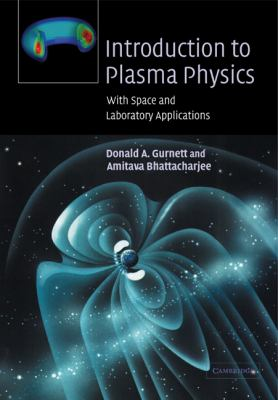 Introduction to Plasma Physics With Space and Laboratory Applications