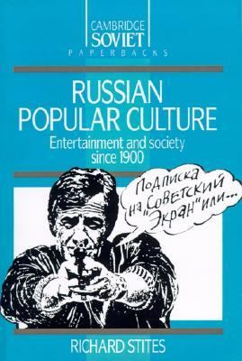 Russian Popular Culture: Entertainment and Society since 1900, Vol. 7