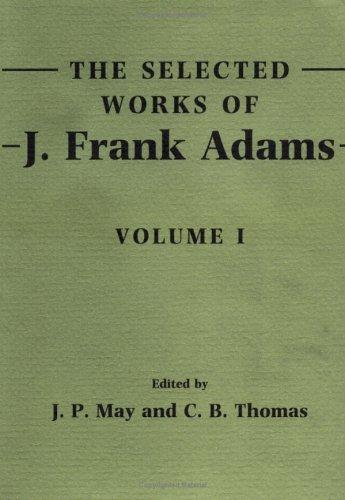 The Selected Works of J. Frank Adams (Volume 1)