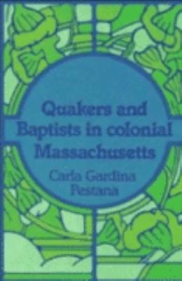 Quakers and Baptists in Colonial Massachusetts