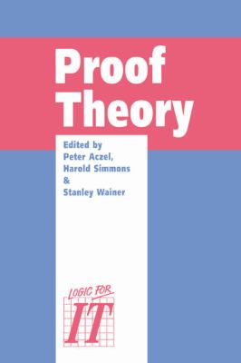 Proof Theory A Selection of Papers from the Leeds Proof Theory Programme 1990