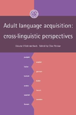 Adult Language Acquisition Cross-Linguistic Perspectives  Field Methods