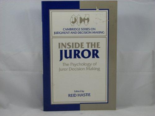 Inside the Juror: The Psychology of Juror Decision Making (Cambridge Series on Judgment and Decision Making)
