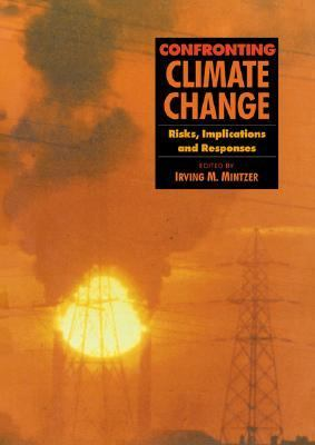 Confronting Climate Change Risks, Implications and Responses