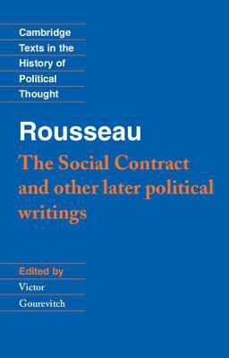 Rousseau-The Social Contract and Other Later Political Writings