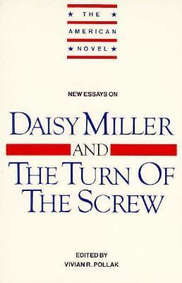 "New Essays on ""Daisy Miller"" and ""the Turn of the Screw"