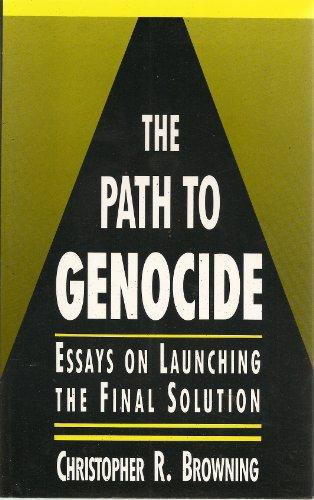 The Path to Genocide: Essays on Launching the Final Solution