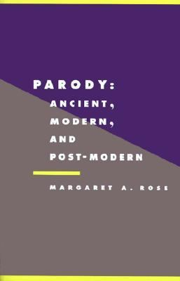 Parody Ancient, Modern, and Post-Modern