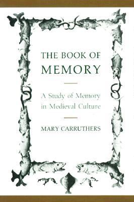 Book of Memory A Study of Memory in Medieval Culture