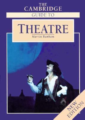 Cambridge Guide to Theater