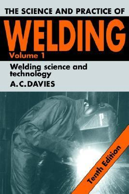 Science and Practice of Welding Welding Science and Technology, Vol 1.