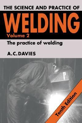 Science and Practice of Welding The Practice of Welding, Vol 2