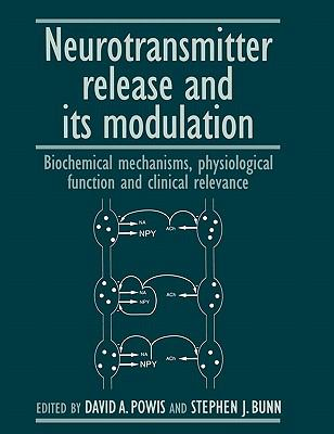 Neurotransmitter Release and Its Modulation Biochemical Mechanisms, Physiological Function, and Clinical Relevance