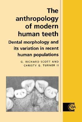 Anthropology of Modern Human Teeth Dental Morphology and Its Variation in Recent Human Populations