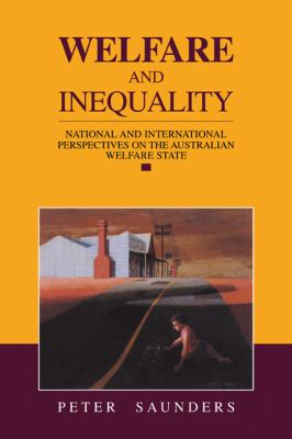 Welfare and Inequality: National and International Perspectives on the Australian Welfare State - Peter Gordon Saunders - Paperback
