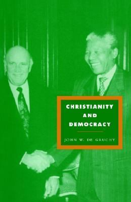 Christianity and Democracy A Theology for a Just World Order