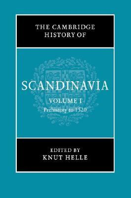 Cambridge History of Scandinavia Prehistory to 1520
