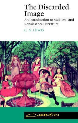 Discarded Image An Introduction to Medieval and Renaissance Literature