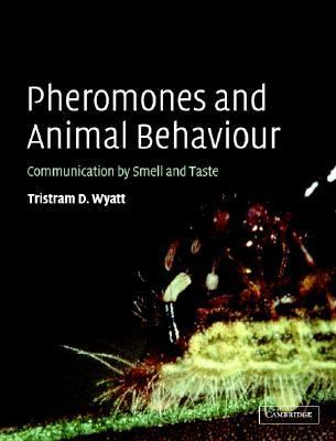 Pheromones and Animal Behaviour Communication by Smell and Taste