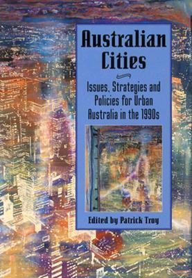 Australian Cities Issues, Strategies, and Policies for Urban Australia in the 1990s
