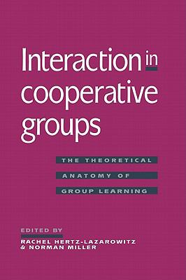 Interaction in Cooperative Groups The Theoretical Anatomy of Group Learning