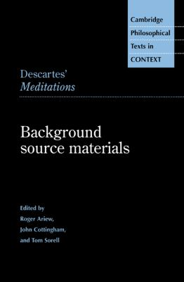 Descartes' Meditations: Background Source Materials