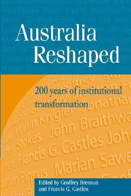 Australia Reshaped 200 Years of Institutional Tarnsformation