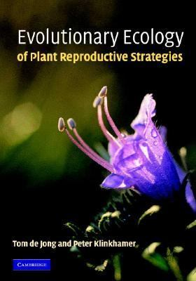 Evolutionary Ecology Of Plant Reproductive Stratergies