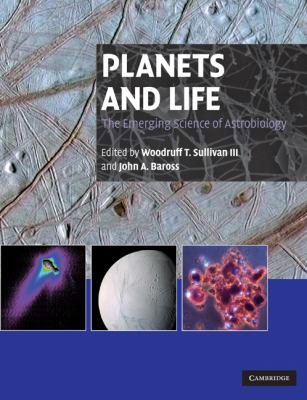 Planets and Life The Emerging Science of Astrobiology