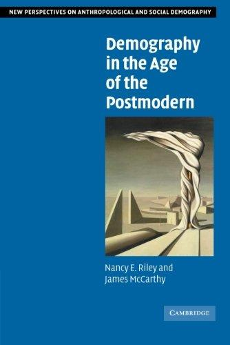 Demography in the Age of the Postmodern (New Perspectives on Anthropological and Social Demography)