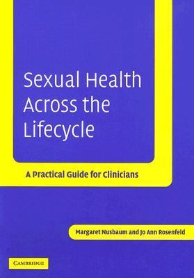 Sexual Health Across the Lifecycle A Practical Guide for Clinicians