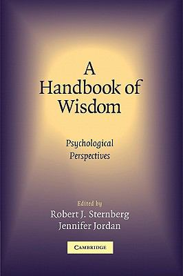 Handbook Of Wisdom Psychological Perspectives