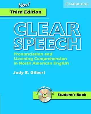 Clear Speech Pronunciation And Listening Comprehension In North American English; Student's Book