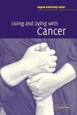 Living and Dying With Cancer