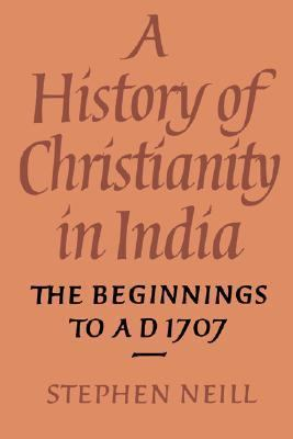 History of Christianity in India The Beginnings to Ad 1707