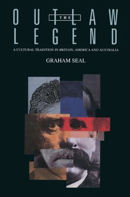 Outlaw Legend A Cultural Tradition in Britain, America and Australia